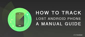 track android how to track lost android phone a manual guide