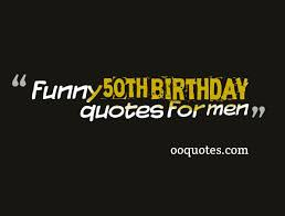 Funny 50th Birthday Memes - 30 amazing funny 50th birthday quotes for men quotes