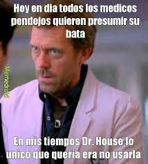 dr house es un lokillo meme subido por reactes memedroid