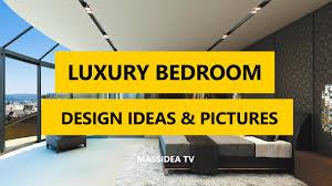 Luxury Bedroom Design 50 Best Luxury Bedroom Design Ideas U0026 Pictures 2017 Youtube