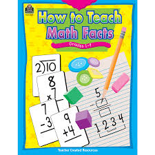 math facts how to teach math facts grade 1 4 tcr2351 created