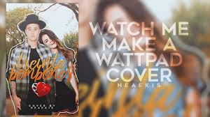 How To Make A Cover For Wattpad Watch Me Make A Wattpad Cover 4 Youtube
