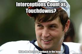 The League Memes - interceptions count as touchdowns ill be the best quarterback in