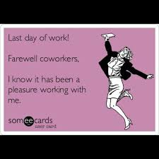 Last Day Of Work Meme - 40 goodbye quotes to use in all situations