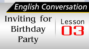 informal invitation birthday party free english learning conversation inviting for birthday party