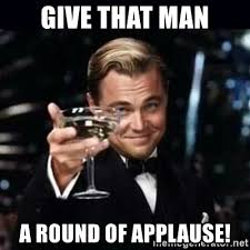 Applause Meme - give that man a round of applause gatsby gatsby meme generator