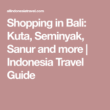 shopping in bali kuta seminyak sanur and more indonesia