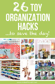 Toy Organization 26 Toy Organization Hacks To Save The Day Make It And Love It