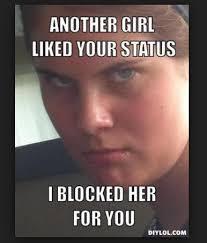 Blocked Meme - 20 funniest jealous girlfriend memes ever sayingimages com