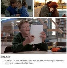 Breakfast Club Meme - stahp it pls at the end of the breakfast club 4 of em kiss and