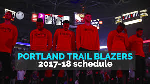 portland trail blazers 2017 18 nba season schedule youtube