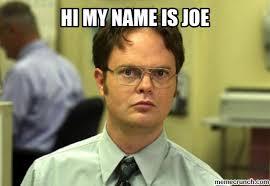 Hi My Name Is Meme - my name is joe