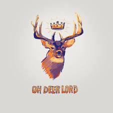 Oh Deer Meme - oh deer lord imgur