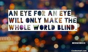 An Eye For An Eye Will Make The World Blind 60 Mahatma Gandhi Quotes Images Pictures Coolnsmart