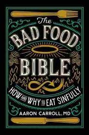 the bad food bible says your might not be so sinful after