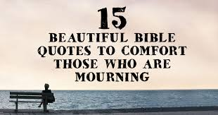 Scriptures Of Comfort And Peace 15 Beautiful Bible Quotes To Comfort Those Who Are Mourning