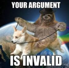 Your Argument Is Invalid Meme - sloth invalided argument your argument is invalid know your meme