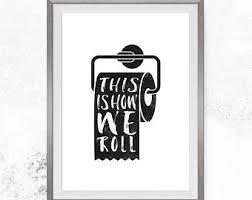 Free Printable Bathroom Art This Is How We Roll Printable Bathroom Art Funny Wall Decor
