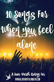 hymns of praise and thanksgiving 10 songs to help when you feel alone u2014 a love worth living for