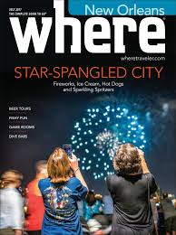 where new orleans july 2017 by morris media network issuu