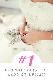 wedding dress guide ultimate guide to wedding dresses
