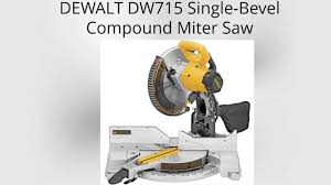 dewalt dw715 single bevel compound miter saw youtube