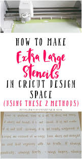 how to m how to make extra large oversized stencils in cricut design space