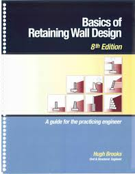 basics of retaining wall design by hugh brooks