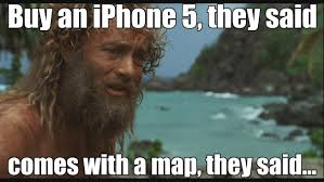 Lost Phone Meme - got a new phone used gps yap lost now damn it apple had one job
