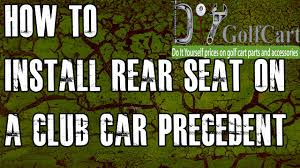 club car precedent rear seat kit how to install video