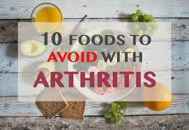 arthritis diet treatment 10 foods to avoid royal sea natural