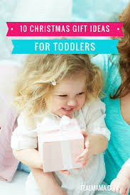 10 christmas gift ideas for toddlers toys they will play with