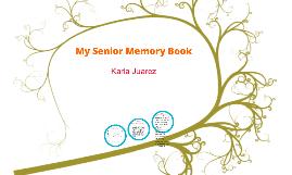 senior memory book my senior memory book by karla juarez on prezi