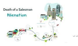 death of a salesman theme of alienation death of a salesman alienation by noah redfern on prezi