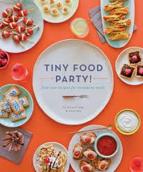 tiny food party bite size recipes for miniature meals teri lyn