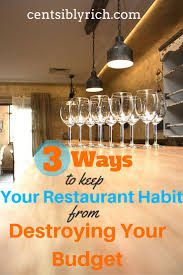 Saving Dinner by 3 Ways To Keep Your Restaurant Habit From Destroying Your Budget