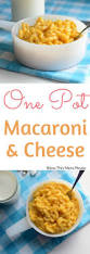 creamy one pot macaroni and cheese u2014 bless this mess