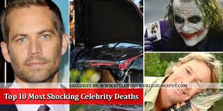 top 10 most shocking celebrity deaths of all time