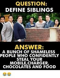 Meme Define - question define siblings answer a bunch of shameless people who