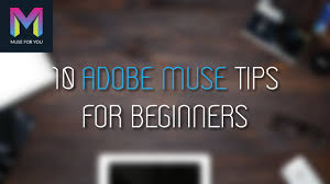 10 adobe muse tips for beginners adobe muse tutorial muse for