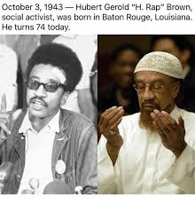 October 3 Meme - october 3 1943 hubert gerold h rap brown social activist was born