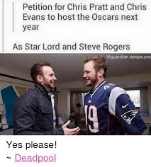 Yes Please Meme - petition for chris pratt and chris evans to host the oscars next