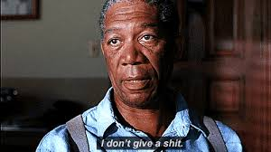 i don t give a i don t give a shit morgan freeman reaction gifs