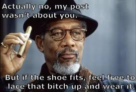 If The Shoe Fits Meme - actually no my post wasn t about you but if the shoe fits feel