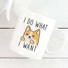 i do what i want corgi cool mug dog funny coffee mugs 11 oz mug