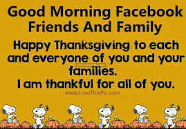 morning friends and family happy thanksgiving