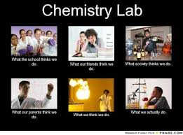 Chemistry Memes - frabz chemistry lab what the school thinks we do what our friends thin bfcd4f jpg height 293 width 400