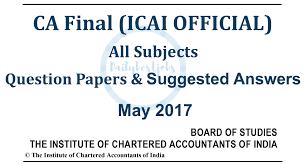 ca final may 2017 question papers with suggested answers download
