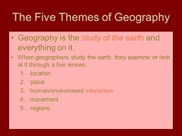 5 themes of geography lesson 5 themes of geography geography 12 lesson 2 mr lawlor september 7