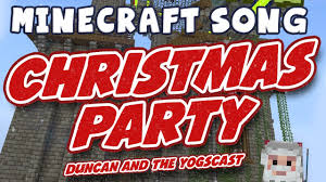 minecraft song duncan u0027s christmas party youtube